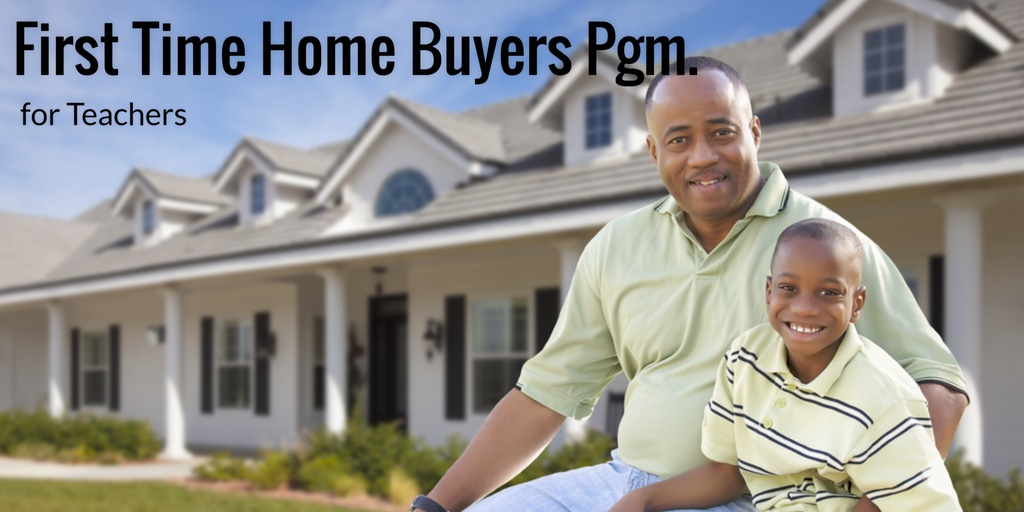 First time home buyers program for teachers for First time home buyers plan